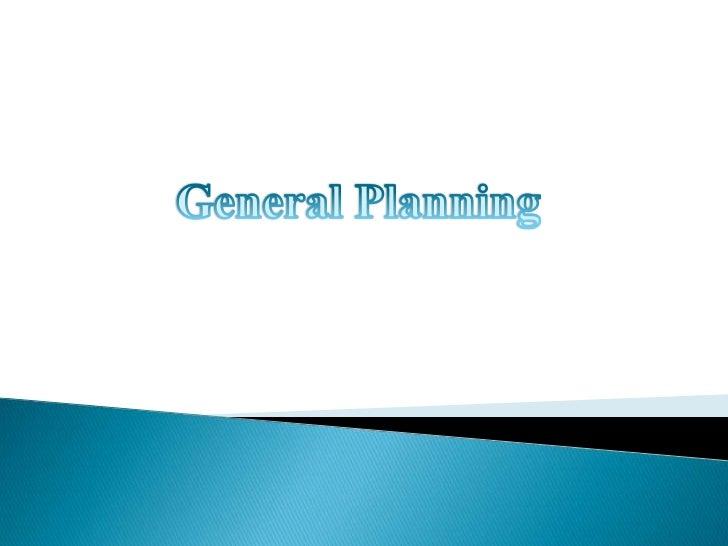 General Planning<br />