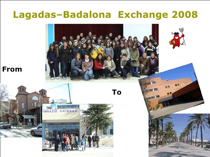 Lagadas–Badalona Exchange 2008     From                     To