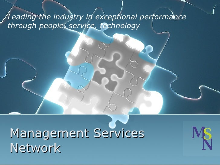 Management Services Network Leading the industry in exceptional performance  through people, service, technology