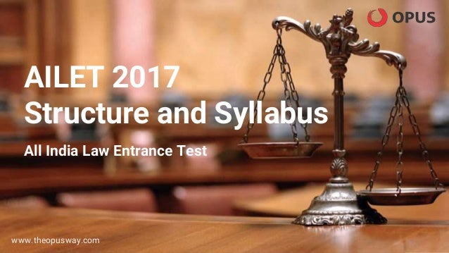 AILET 2017 Structure and Syllabus All India Law Entrance Test www.theopusway.com