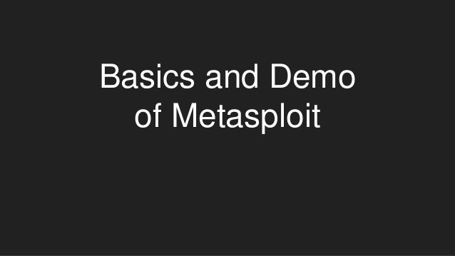 Metasploit - Basic and Android Demo