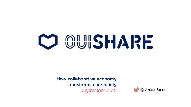How collaborative economy transforms our society September 2015 @MyriamBoure