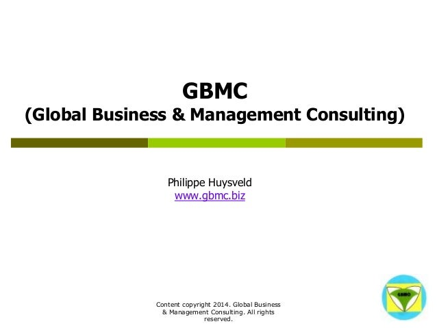 Content copyright 2014. Global Business & Management Consulting. All rights reserved.  GBMC (Global Business & Management ...