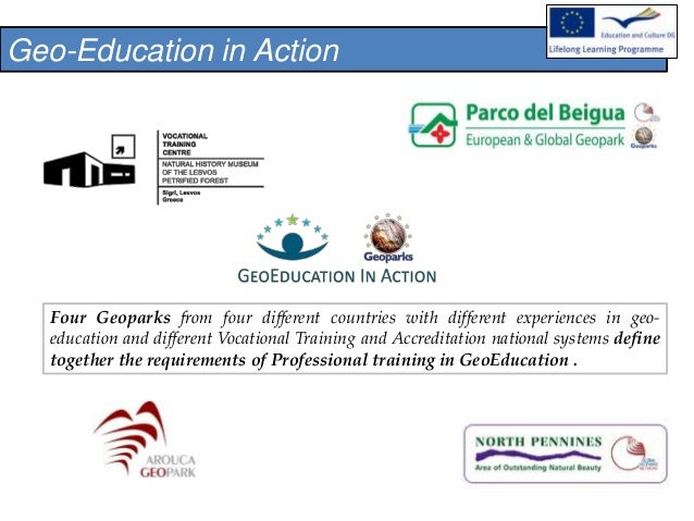 Geo-Education in Action Four Geoparks from four different countries with different experiences in geo- education and diffe...