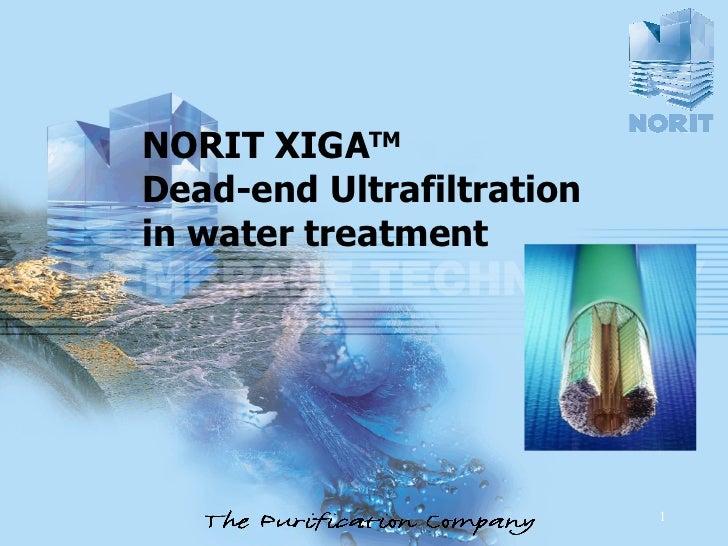 NORIT XIGA TM  Dead-end Ultrafiltration in water treatment
