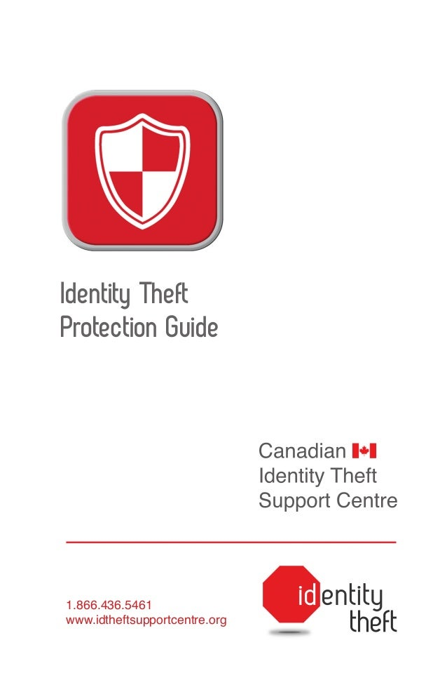 Identity Theft Protection Guide  1.866.436.5461 www.idtheftsupportcentre.org