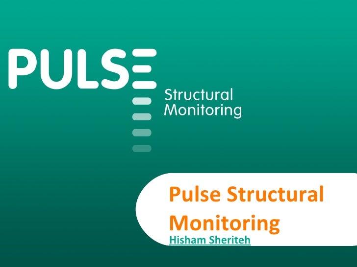 Pulse Structural Monitoring Hisham Sheriteh