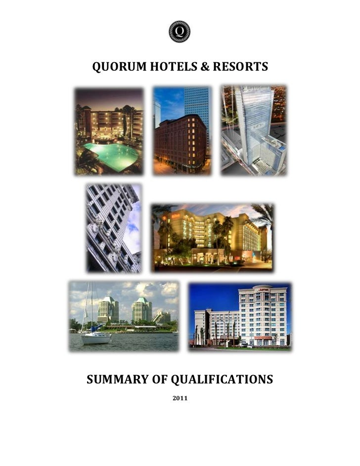 QUORUM HOTELS & RESORTSSUMMARY OF QUALIFICATIONS2011<br />ABOUT US <br />The Company was founded in 1987 as a partnership ...