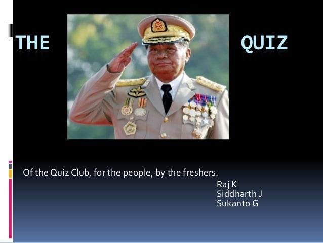 THE                                                   QUIZOf the Quiz Club, for the people, by the freshers.              ...