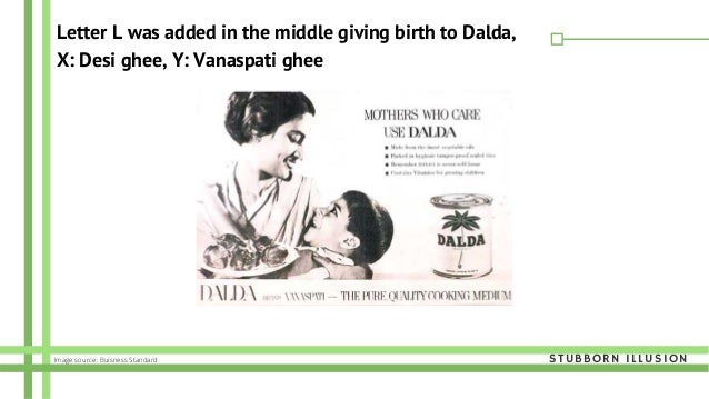 Letter L was added in the middle giving birth to Dalda, X: Desi ghee, Y: Vanaspati ghee STUBBORN ILLUSIONImage source: Bui...