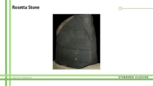 Rosetta Stone STUBBORN ILLUSIONImage source: Wikipedia.org