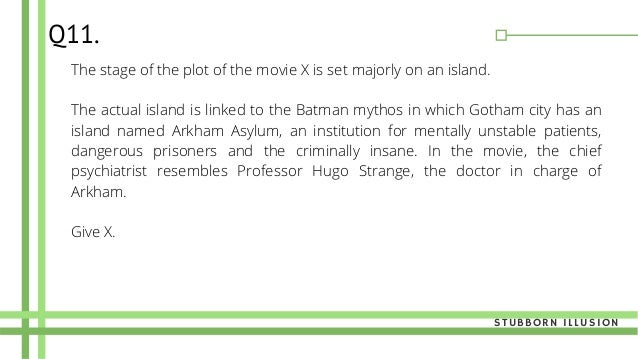 The stage of the plot of the movie X is set majorly on an island. The actual island is linked to the Batman mythos in whi...