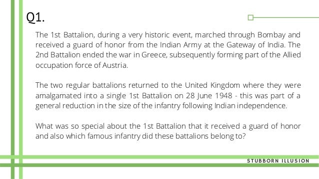 Q1. The 1st Battalion, during a very historic event, marched through Bombay and received a guard of honor from the Indian ...