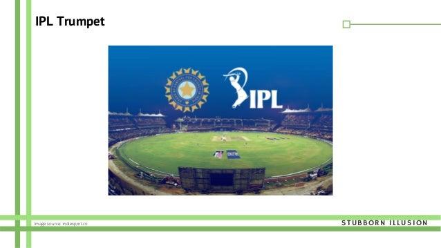 IPL Trumpet STUBBORN ILLUSIONImage source: indiesport.co