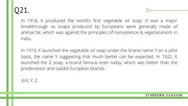 In 1918, X produced the world's first vegetable oil soap. It was a major breakthrough as soaps produced by Europeans were ...