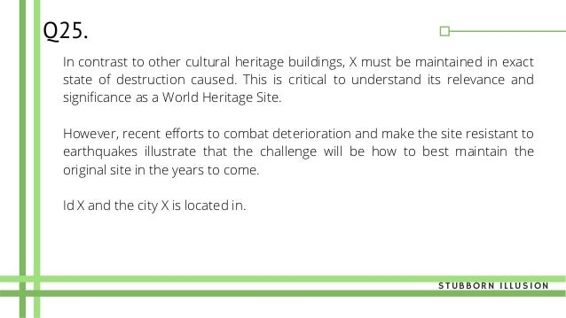 In contrast to other cultural heritage buildings, X must be maintained in exact state of destruction caused. This is criti...
