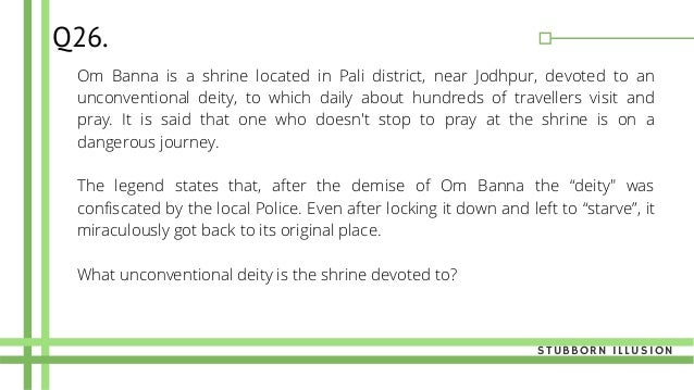 Om Banna is a shrine located in Pali district, near Jodhpur, devoted to an unconventional deity, to which daily about hund...
