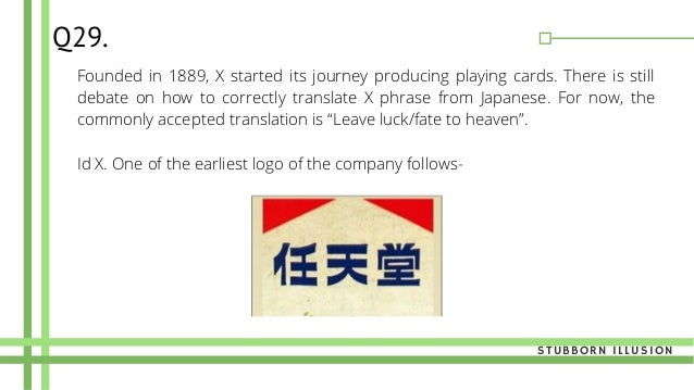 Founded in 1889, X started its journey producing playing cards. There is still debate on how to correctly translate X phra...