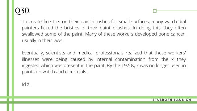 To create fine tips on their paint brushes for small surfaces, many watch dial painters licked the bristles of their paint...