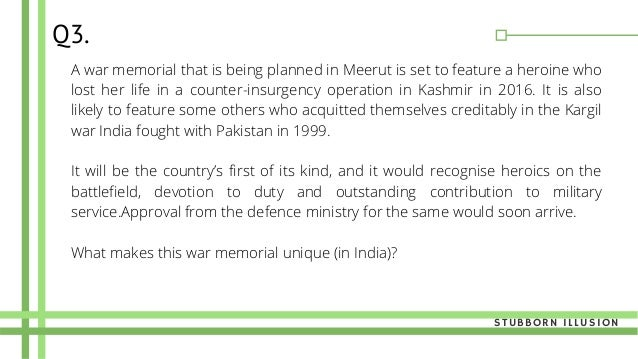 Q3. A war memorial that is being planned in Meerut is set to feature a heroine who lost her life in a counter-insurgency o...