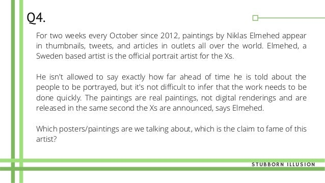 Q4. For two weeks every October since 2012, paintings by Niklas Elmehed appear in thumbnails, tweets, and articles in outl...