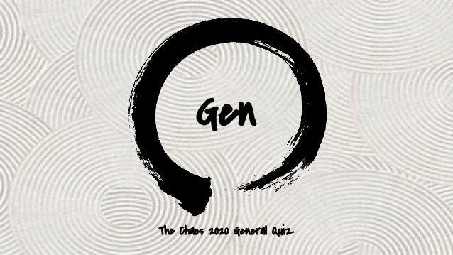 Gen The Chaos 2020 General Quiz