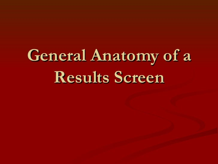 General Anatomy of a Results Screen
