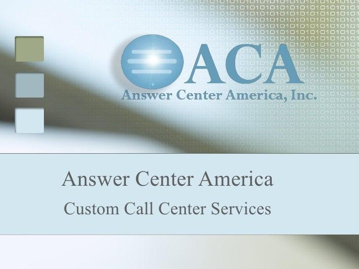 Answer Center America Custom Call Center Services
