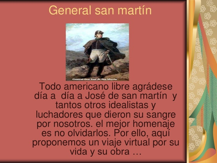 General san martín  Todo americano libre agrádesedía a día a José de san martín y      tantos otros idealistas y luchadore...
