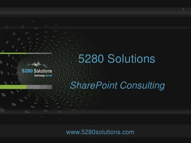 5280 Solutions <br />SharePoint Consulting<br />www.5280solutions.com<br />1<br />