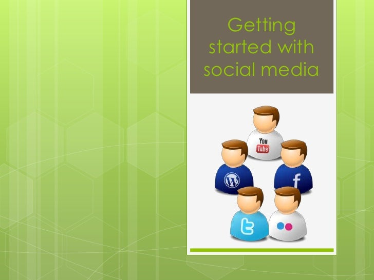 Getting started with social media<br />