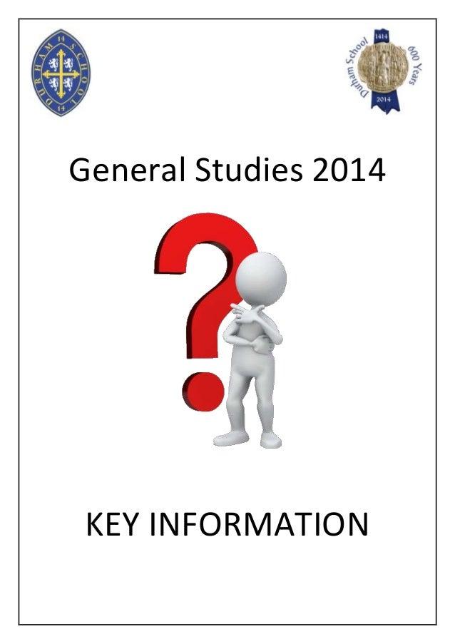 General Studies 2014  KEY INFORMATION