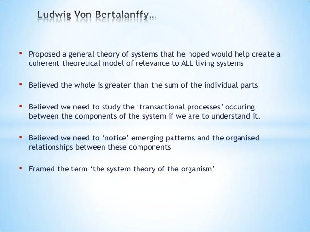 general systems theory General system theory: foundations, development, applications [ludwig von bertalanffy, wolfgang hofkirchner, david rousseau] on amazoncom free shipping on qualifying offers the classic book on a major modern theory bertalanffy's selected writings on his theory of laws applicable to virtually every scientific field this conceptual approach has had a profound impact on biology.