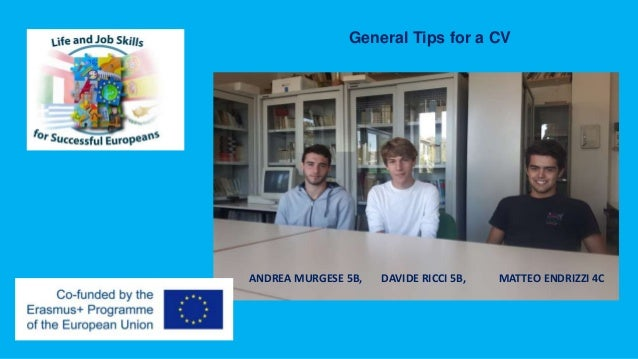 General Tips for a CV ANDREA MURGESE 5B, DAVIDE RICCI 5B, MATTEO ENDRIZZI 4C