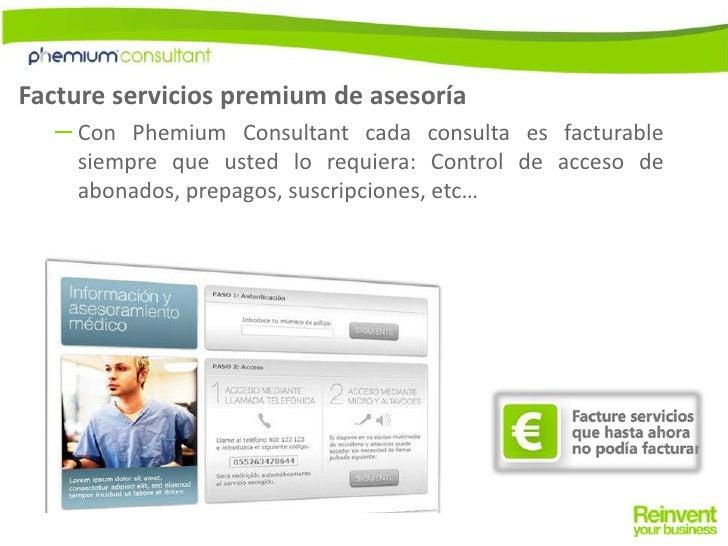 Facture servicios premium de asesoría<br />Con Phemium Consultant cada consulta es facturable siempre que usted lo requier...
