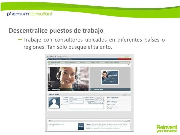 Descentralice puestos de trabajo<br />Trabaje con consultores ubicados en diferentes países o regiones. Tan sólo busque el...