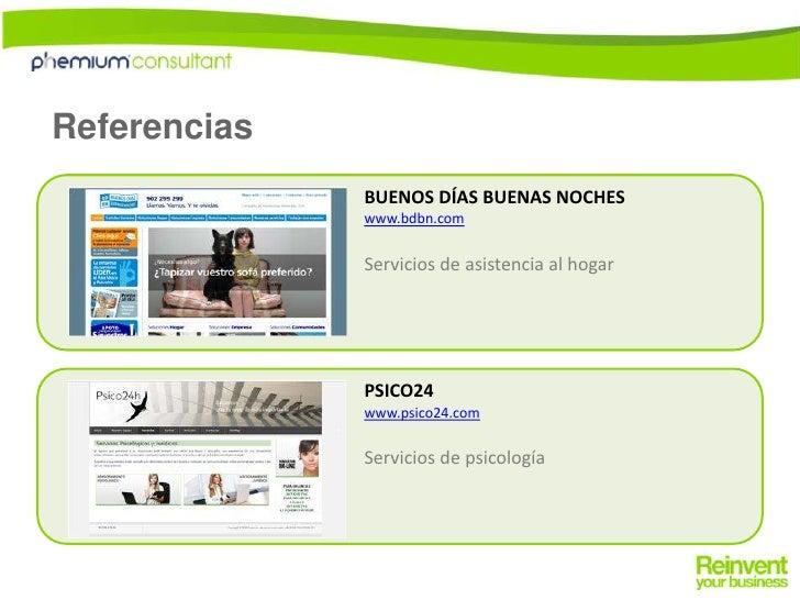 Referencias<br />BUENOS DÍAS BUENAS NOCHES<br />www.bdbn.com<br />Servicios de asistencia al hogar<br />PSICO24<br />www.p...