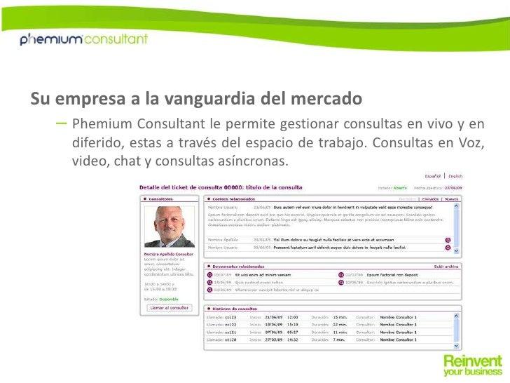 Su empresa a la vanguardia del mercado <br />Phemium Consultant le permite gestionar consultas en vivo y en diferido, esta...
