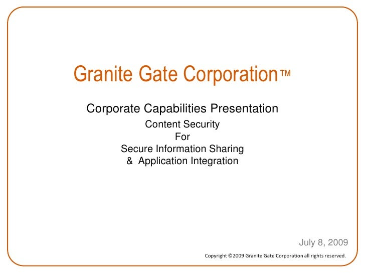 Granite Gate Corporation™<br />Corporate Capabilities Presentation<br />Content Security<br />For<br />Secure Information ...