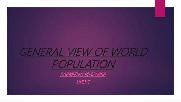GENERAL VIEW OF WORLD POPULATION SABREENA 14-12AR66 UPD-1