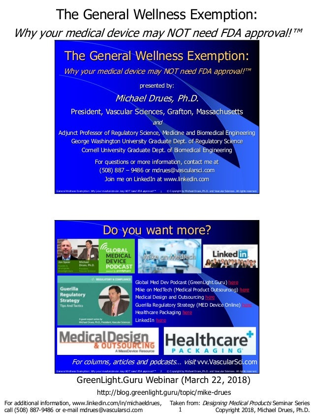 The General Wellness Exemption: Why your medical device may NOT need FDA approval!™ 1 For additional information, www.link...