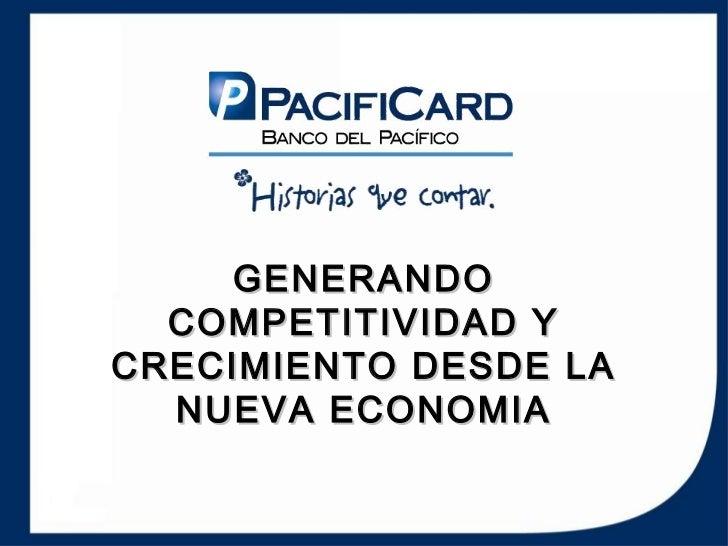 GENERANDO                  COMPETITIVIDAD Y                CRECIMIENTO DESDE LA                  NUEVA ECONOMIAeCommerce D...
