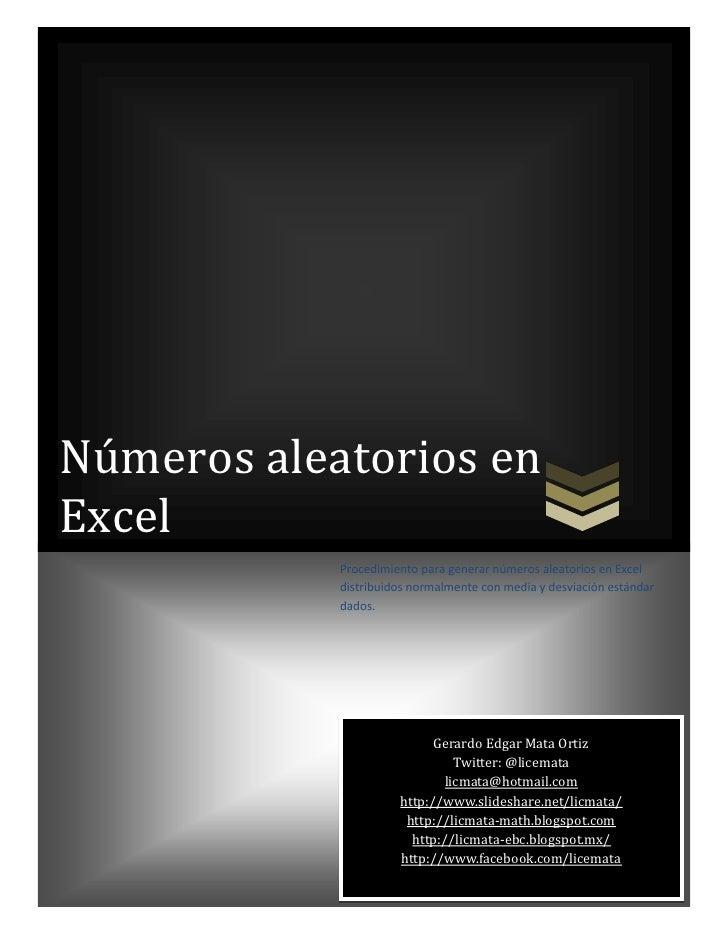 Números aleatorios enExcel            Procedimiento para generar números aleatorios en Excel            distribuidos norma...