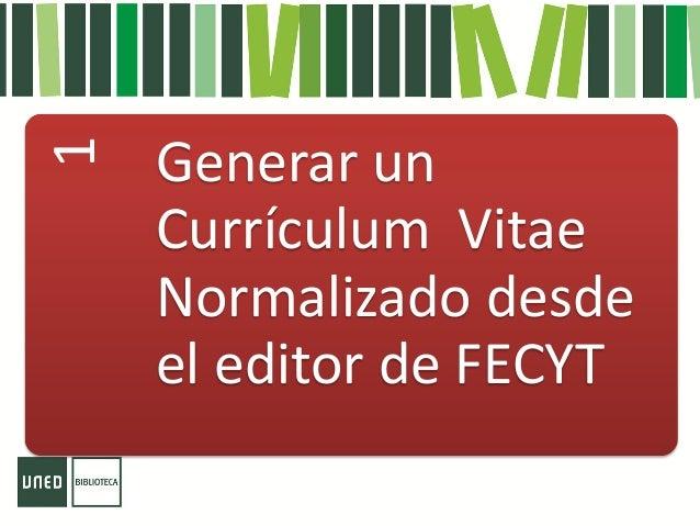 Generar Un Curriculum Vitae Normalizado Desde El Editor De Fecyt