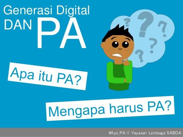 #Ayo_PA © Yayasan Lembaga SABDA Generasi Digital DAN PA