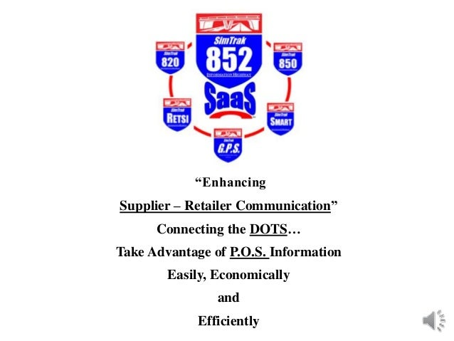 """""""Enhancing Supplier – Retailer Communication"""" Connecting the DOTS… Take Advantage of P.O.S. Information Easily, Economical..."""
