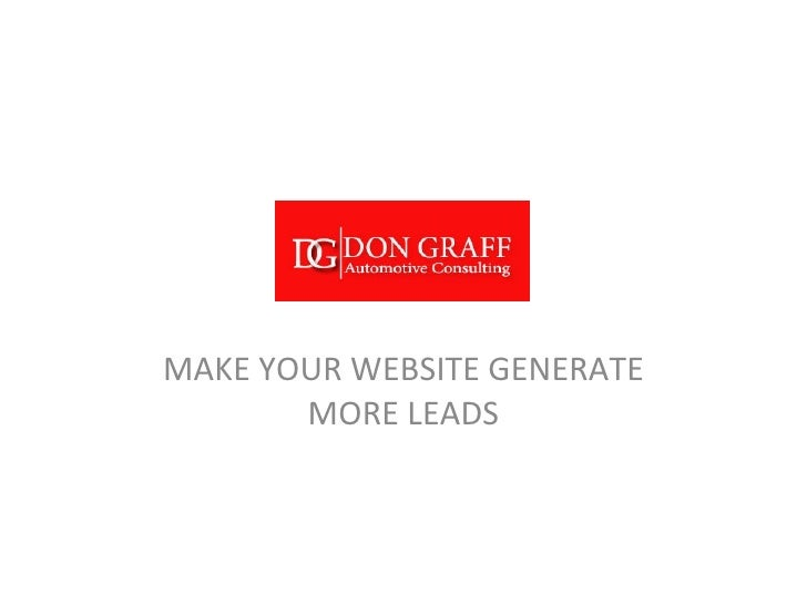 MAKE YOUR WEBSITE GENERATE MORE LEADS