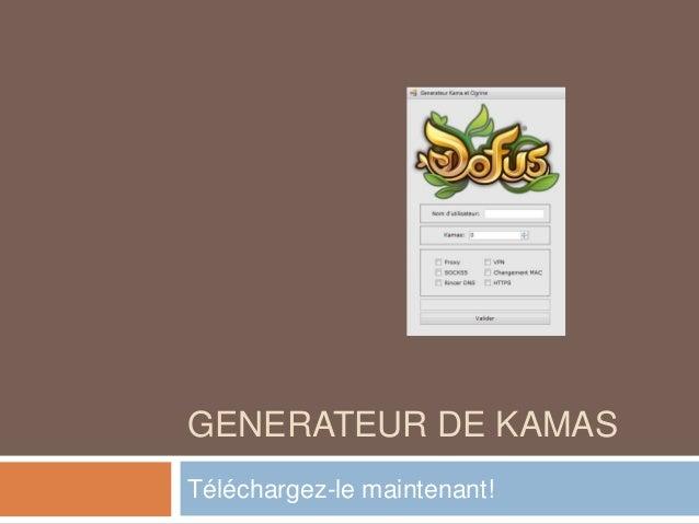LE KAMAS DE TÉLÉCHARGER GRATUIT GENERATEUR