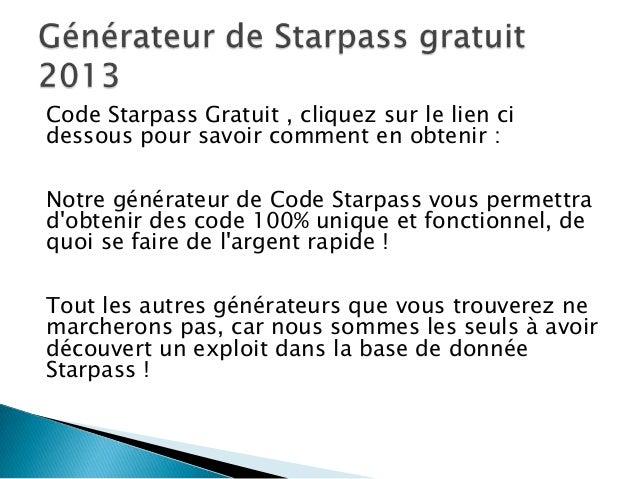 Code Starpass Gratuit , cliquez sur le lien ci dessous pour savoir comment en obtenir : Notre générateur de Code Starpass ...