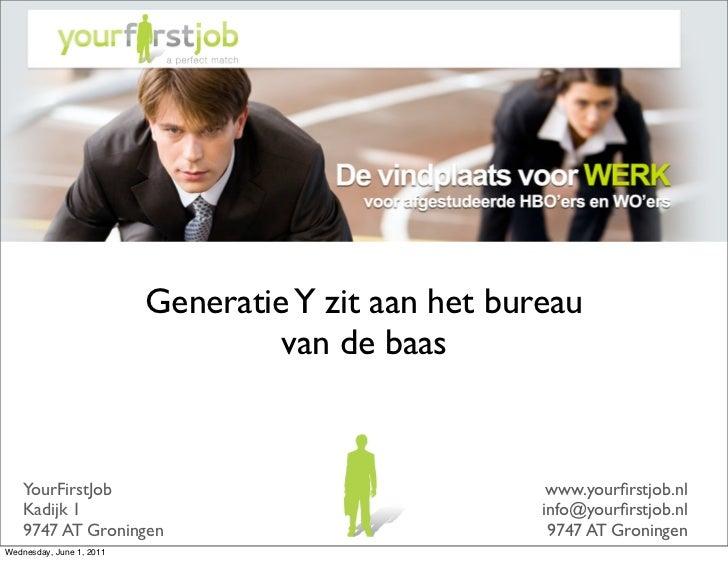 Generatie Y zit aan het bureau                                   van de baas    YourFirstJob                              ...